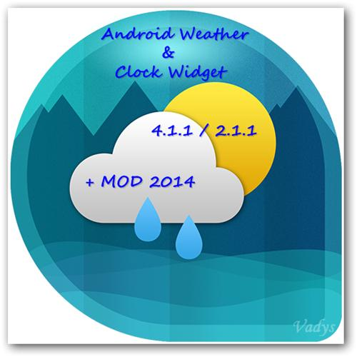 Android Weather & Clock Widget 4.1.1 | 2.1.1 + MOD (2014) Android