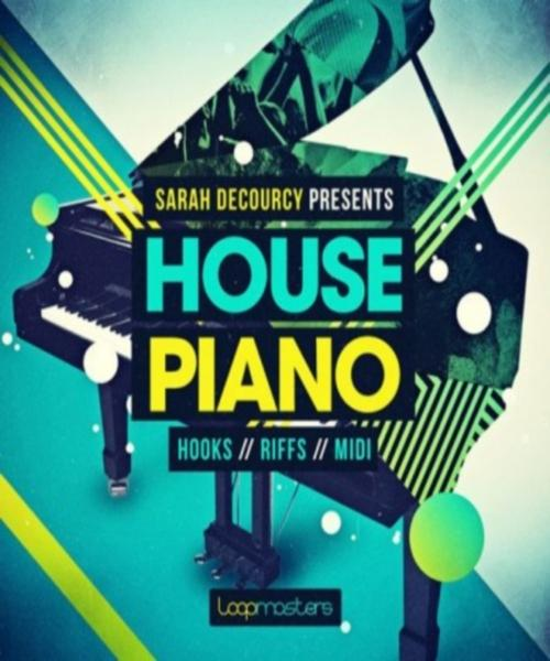 Loopmasters - Sarah deCourcy Presents House Piano